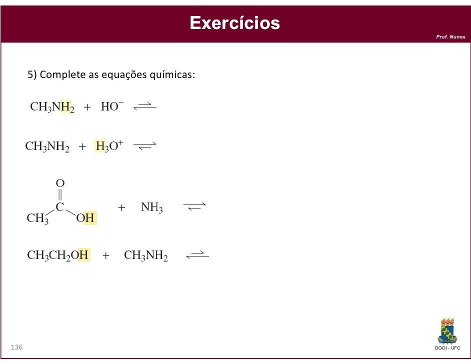 Exercícios                                                  Prof. Nunes      5) Complete as equações químicas:136         ...