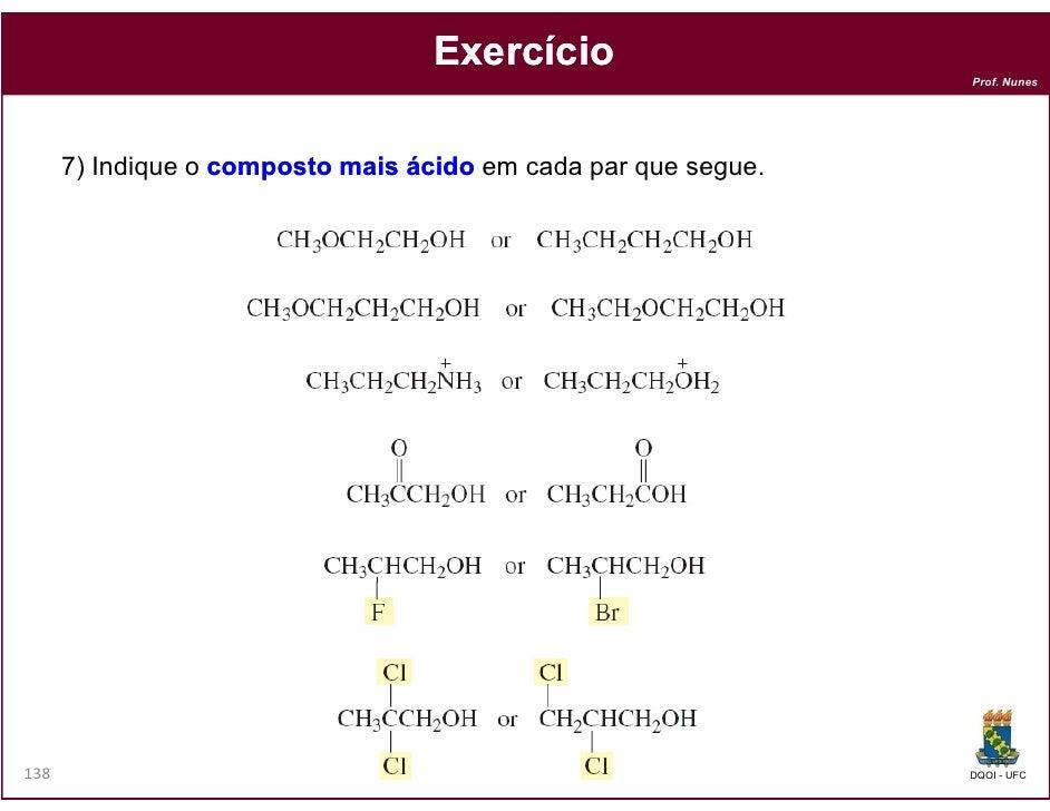 Exercício                                                                Prof. Nunes      7) Indique o composto mais ácido...