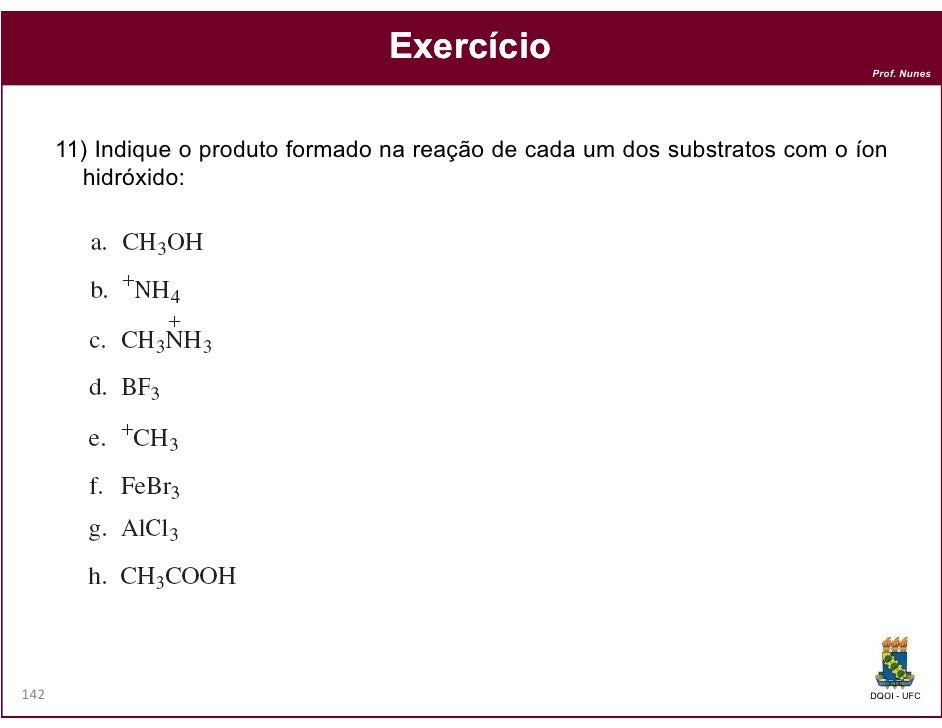 Exercício                                                                               Prof. Nunes      11) Indique o pro...