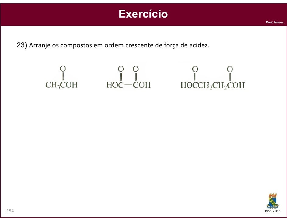 Exercício                                                                        Prof. Nunes      23) Arranje os compostos...