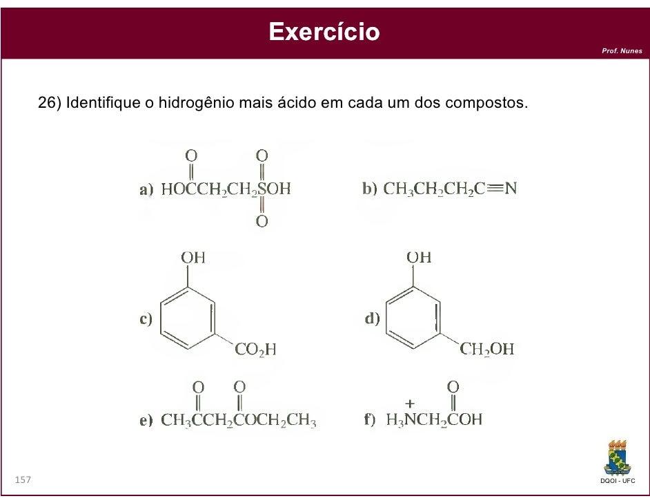 Exercício                                                                          Prof. Nunes      26) Identifique o hidr...