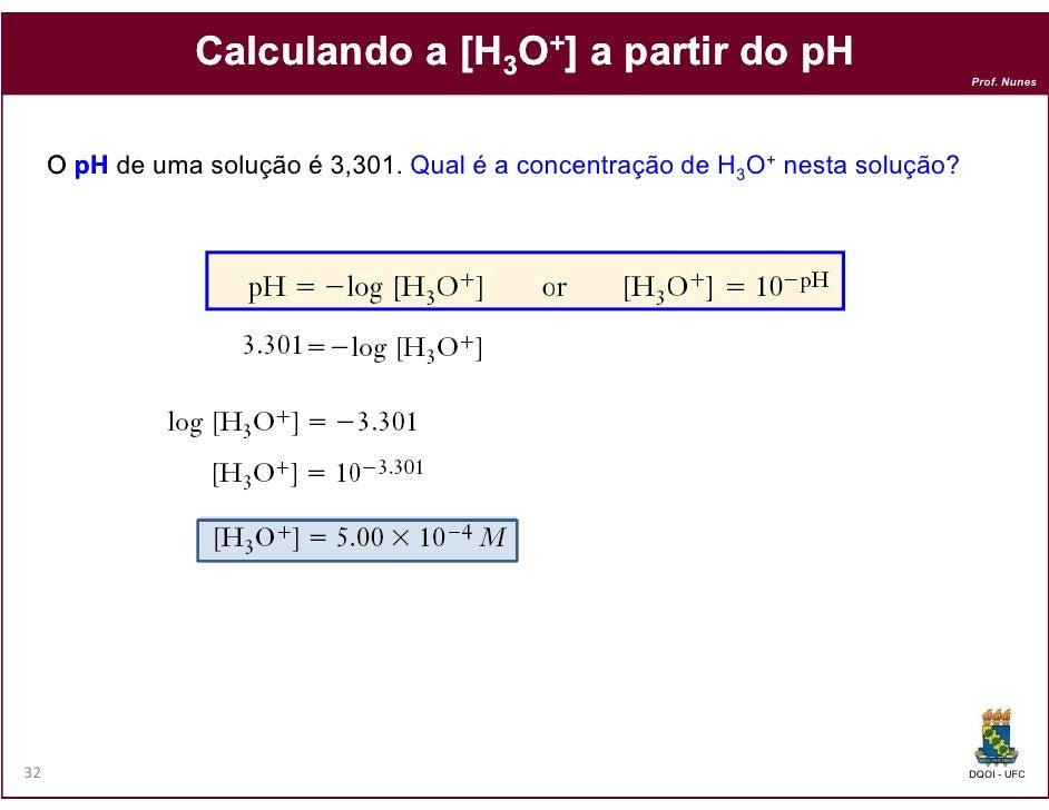 Calculando a [H3O+] a partir do pH                                                                                 Prof. N...