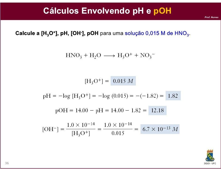 Cálculos Envolvendo pH e pOH                                                                          Prof. Nunes     Calc...