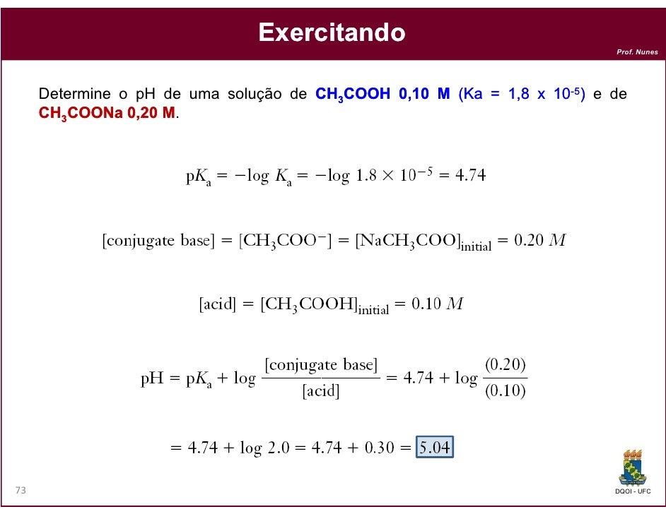 Exercitando                                                                          Prof. Nunes     Determine o pH de uma...