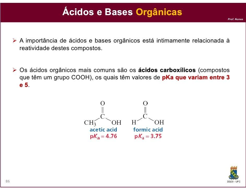 Ácidos e Bases Orgânicas                                                                            Prof. Nunes     A impo...