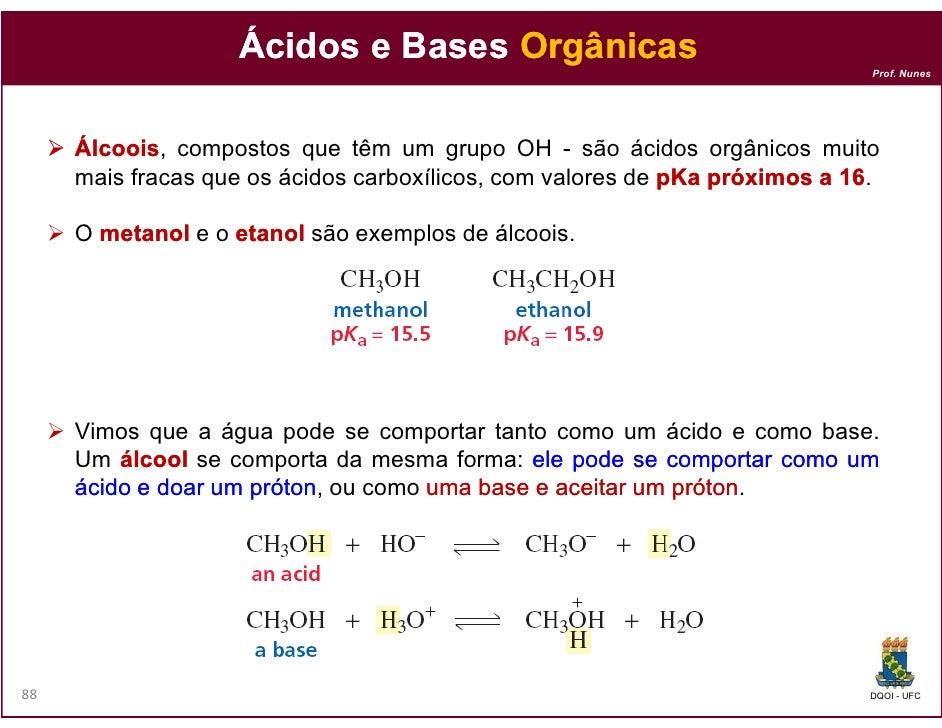 Ácidos e Bases Orgânicas                                                                             Prof. Nunes     Álcoo...