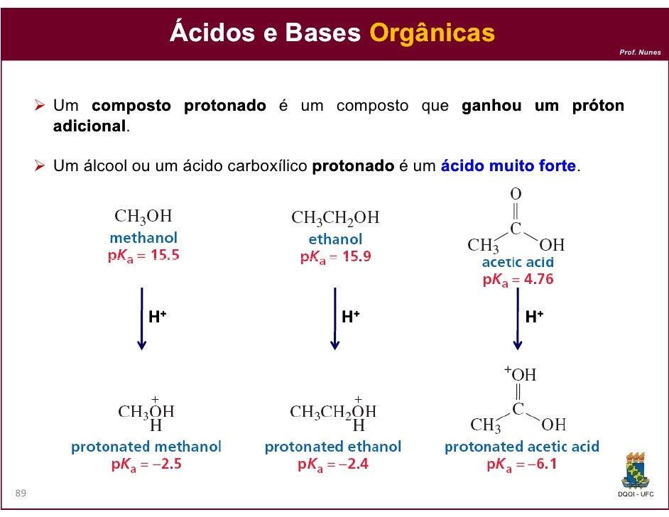 Ácidos e Bases Orgânicas                                                                           Prof. Nunes     Um comp...