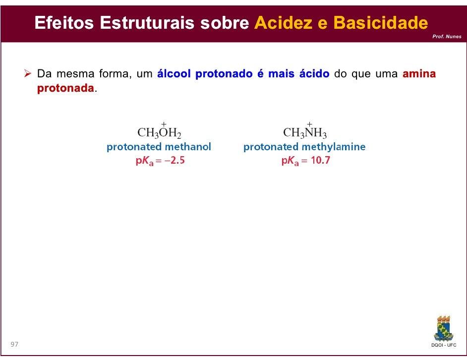 Efeitos Estruturais sobre Acidez e Basicidade                                                                     Prof. Nu...