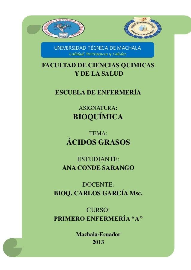 FACULTAD DE CIENCIAS QUIMICAS Y DE LA SALUD UNIVERSIDAD TÉCNICA DE MACHALA Calidad, Pertinencia y Calidez ESCUELA DE ENFER...