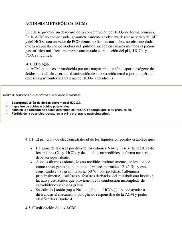 ACIDOSIS METABÓLICA (ACM) En ella se produce un descenso de la concentración de HCO3- de forma primaria. En la ACM no comp...