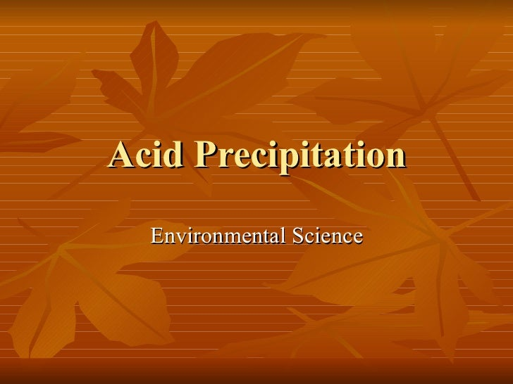scientific research on acid rain A phenomenon first fully recognized only in the 1970's, acid rain has been the subject of intensive research in recent years, chiefly in the united states.