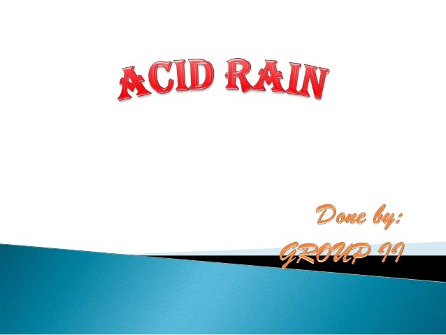     Acid rain is a rain or any other form of precipitation that is unusually acidic, meaning that it possesses elevated ...