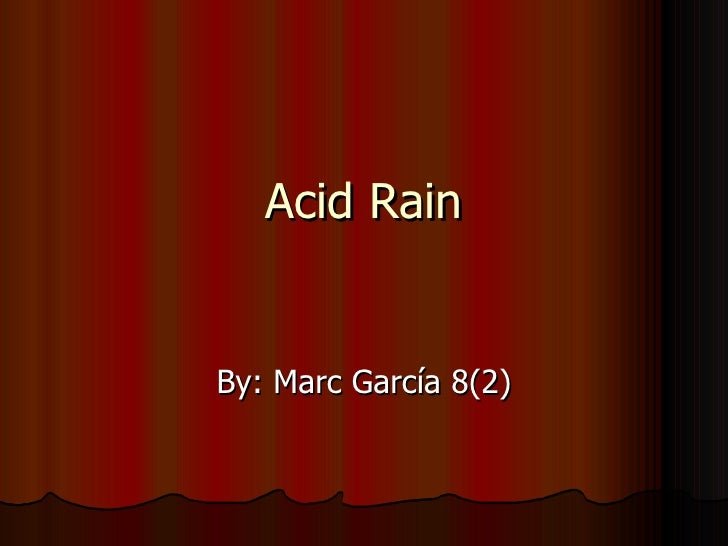 Acid Rain By: Marc García 8(2)