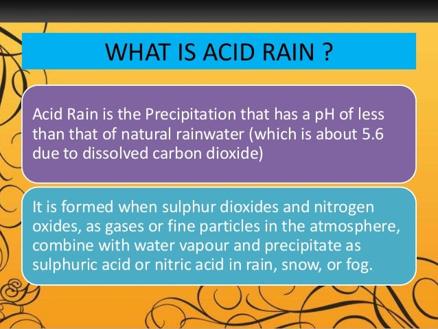 understand the causes and negative effects of acid rain Acid rain is defined as any type of precipitation with a ph that is unusually low dissolved carbon dioxide dissociates to form weak carbonic acid  effects.