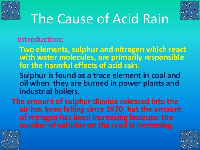"an introduction to the problem of acid rain Acid rain pollution essay but if the acid rain problem is not met with head acid rain introduction ""acid rain is rain that has been made acidic by certain."