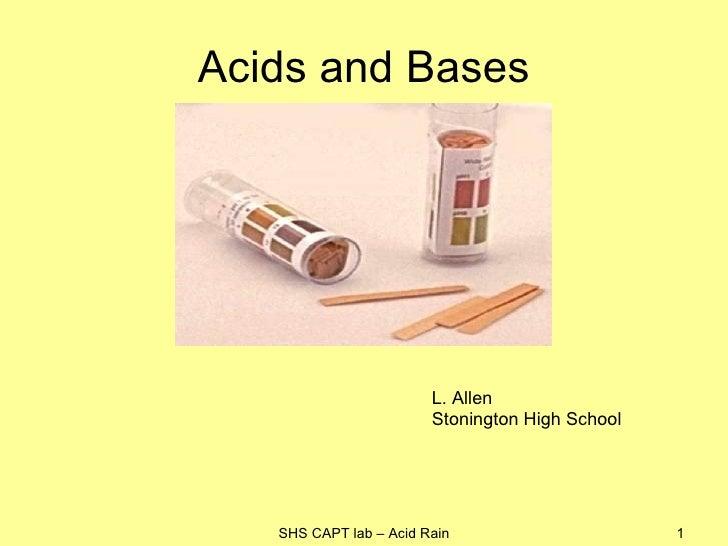 Acids and Bases SHS CAPT lab – Acid Rain L. Allen Stonington High School