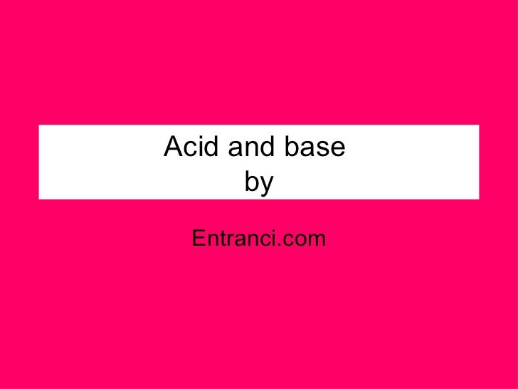 Acid and base  by Entranci.com