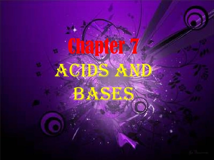 Chapter 7ACIDS AND BASES<br />