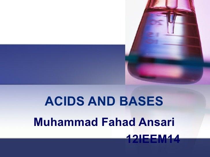 ACIDS AND BASESMuhammad Fahad Ansari             12IEEM14