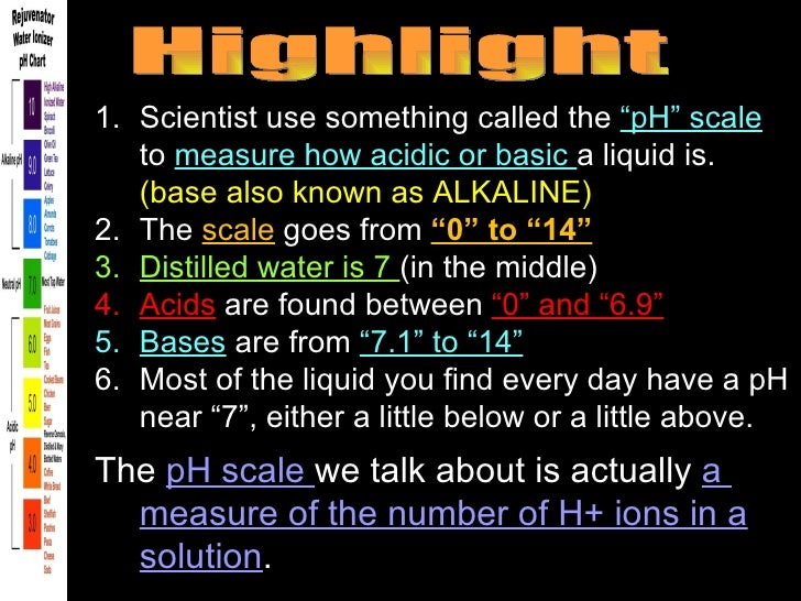 """1. Scientist use something called the """"pH"""" scale   to measure how acidic or basic a liquid is.   (base also known as ALKAL..."""