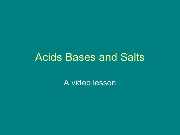 Acids Bases and Salts A video lesson