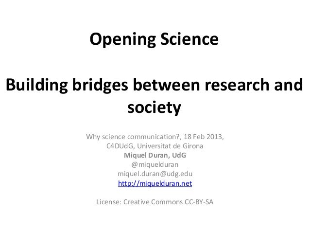 Opening ScienceBuilding bridges between research and                society          Why science communication?, 18 Feb 20...