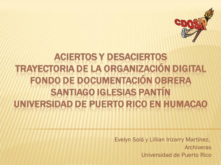 Evelyn Solá y Lillian Irizarry Martínez,  Archiveras Universidad de Puerto Rico