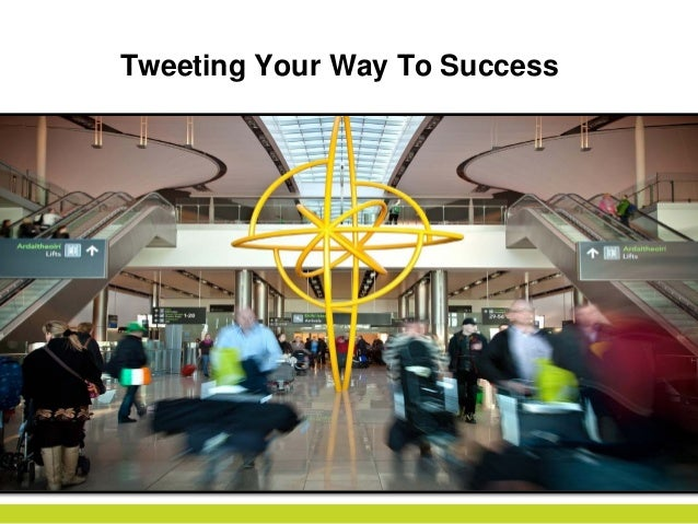 Tweeting Your Way To Success