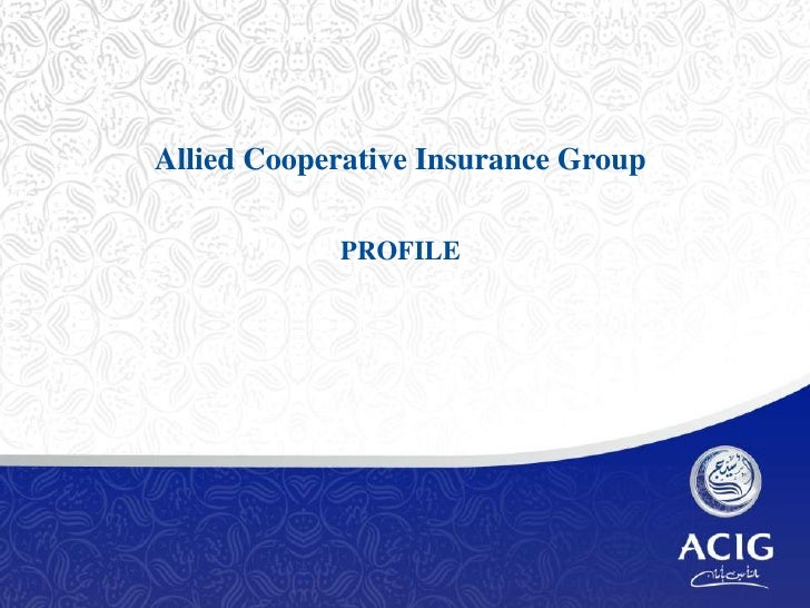 Allied Cooperative Insurance Group            PROFILE