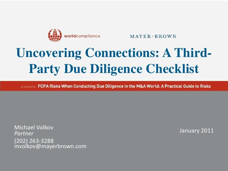 Uncovering Connections: A Third-Party Due Diligence Checklist<br />Michael Volkov<br />Partner<br />(202) 263-3288<br />mv...