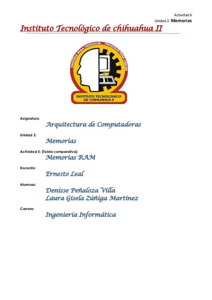 Actividad 6                                             Unidad 2: MemoriasInstituto Tecnológico de chihuahua IIAsignatura:...