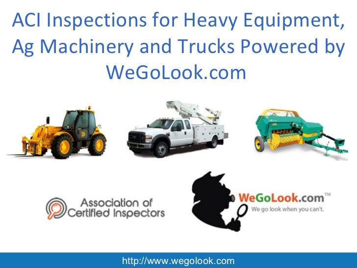 ACI Inspections for Heavy Equipment,Ag Machinery and Trucks Powered by          WeGoLook.com           http://www.wegolook...