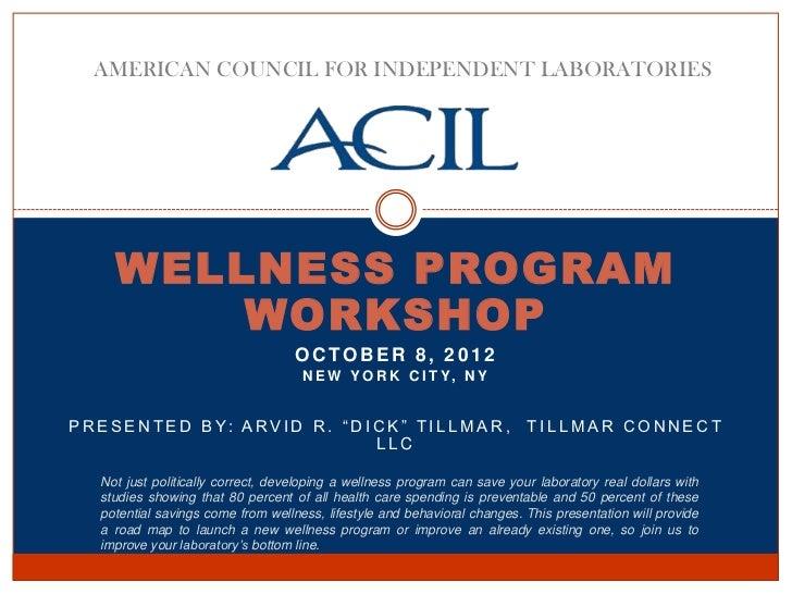 AMERICAN COUNCIL FOR INDEPENDENT LABORATORIES      WELLNESS PROGRAM          WORKSHOP                                     ...
