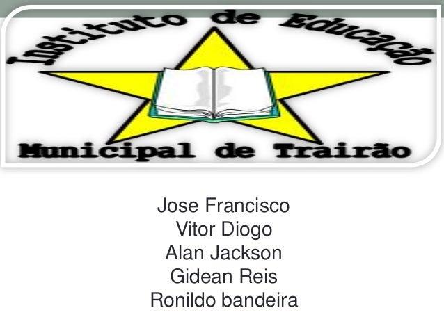 Jose Francisco   Vitor Diogo  Alan Jackson  Gidean ReisRonildo bandeira