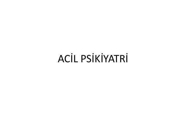 ACİL PSİKİYATRİ