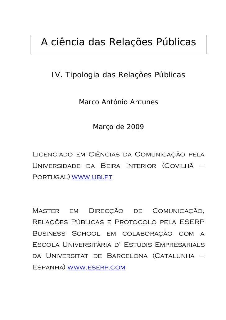 A ciência das Relações Públicas    IV. Tipologia das Relações Públicas              Marco António Antunes                 ...