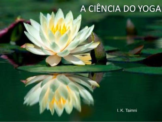 A CIÊNCIA DO YOGA I. K. Taimni