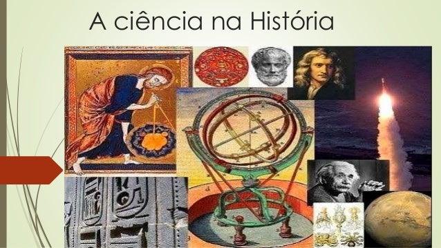 A ciência na História  Convite à Filosofia _ capítulo 2  PROFESSORA CÍNTIA RAMALDES  ALUNAS CRISTINA, JEANE, LUCIANA CAROL...