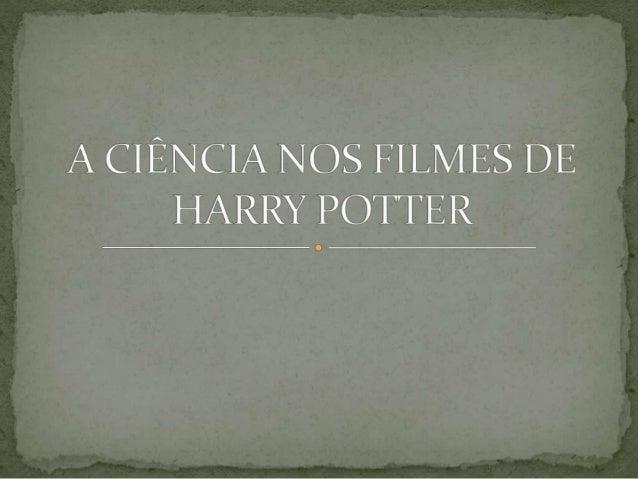 O filme Harry Potter tem servido de inspiração para o campo da ciência. De varinhas mágicas a capa da invisibilidade, os d...