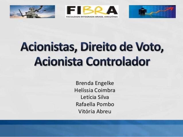 Brenda Engelke Helíssia Coimbra Letícia Silva Rafaella Pombo Vitória Abreu