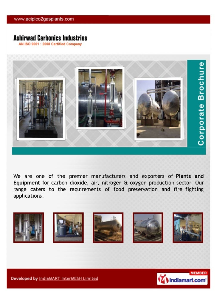 We are one of the premier manufacturers and exporters of Plants andEquipment for carbon dioxide, air, nitrogen & oxygen pr...