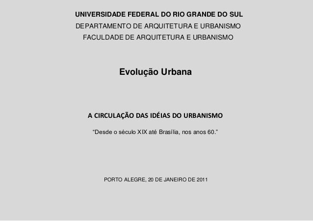 UNIVERSIDADE FEDERAL DO RIO GRANDE DO SUL DEPARTAMENTO DE ARQUITETURA E URBANISMO FACULDADE DE ARQUITETURA E URBANISMO Evo...