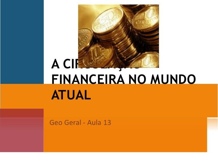 A CIRCULAÇÃO FINANCEIRA NO MUNDO ATUAL