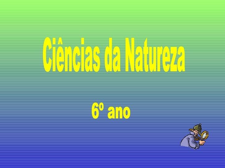 Ciências da Natureza 6º ano