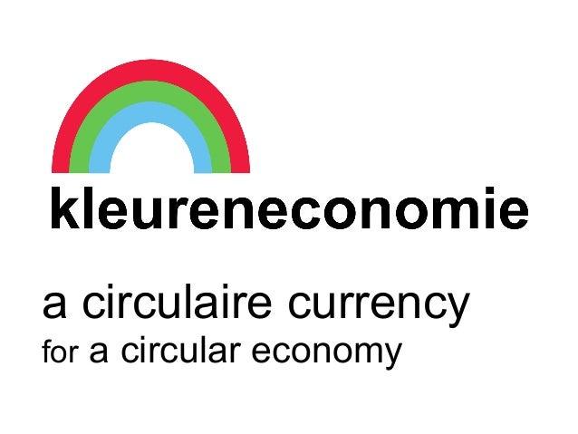 circulaire currency voor een circulaire economie a circulaire currency for a circular economy