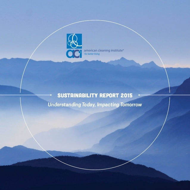 Sustainability report 2015 Understanding Today, Impacting Tomorrow