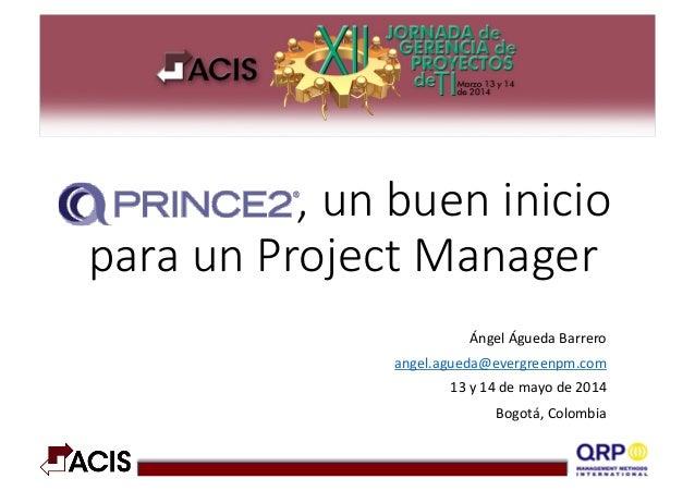 , un buen inicio  para un Project Manager Ángel  Águeda  Barrero   angel.a...