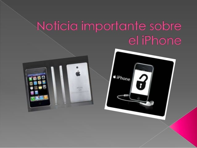  El la actualidad el iPhone nos ha cérvidopara mejorar nuestra calidad de vida yaque nos ayuda a facilitar los recursos d...
