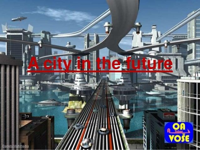 A city in the future