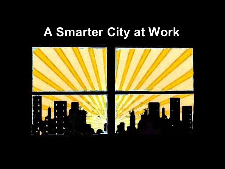 A Smarter City at Work
